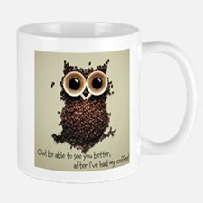 Owl says COFFEE!! Mugs