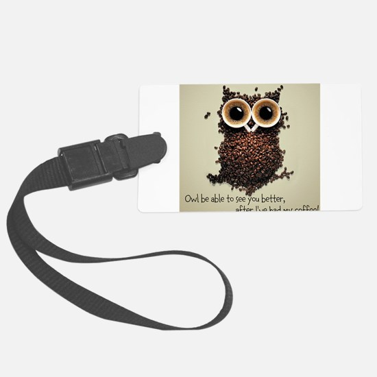 Owl says COFFEE!! Luggage Tag