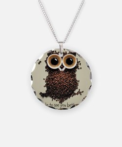 Owl says COFFEE!! Necklace
