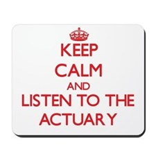 Keep Calm and Listen to the Actuary Mousepad