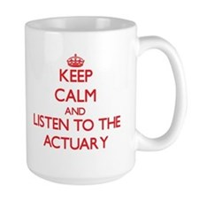 Keep Calm and Listen to the Actuary Mugs