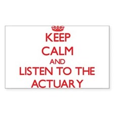 Keep Calm and Listen to the Actuary Decal