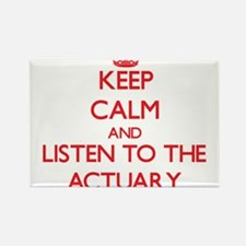 Keep Calm and Listen to the Actuary Magnets
