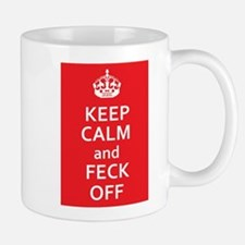 Keep Calm And Feck Off Mugs