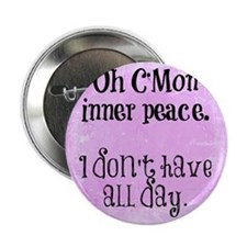 "Rushing Inner Peace (Funny Zen) 2.25"" Button"