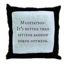 Meditation: Sitting Around (Funny Zen Throw Pillow