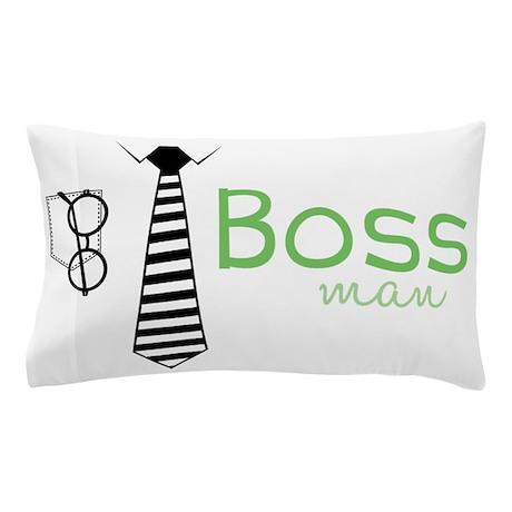 Boss Man Pillow Case