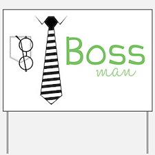 Boss Man Yard Sign