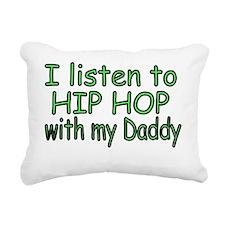 I listen to Hip Hop with Rectangular Canvas Pillow