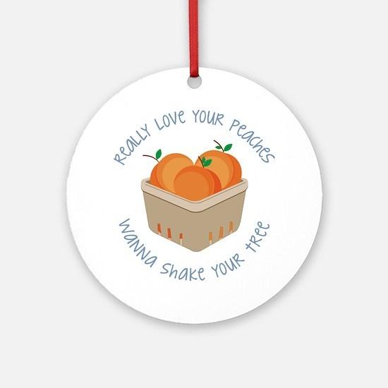 Love Your Peaches Round Ornament
