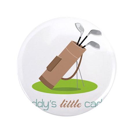 "Daddy's Little Caddy 3.5"" Button"