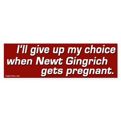 Pro-Choice Gingrich Bumper Sticker