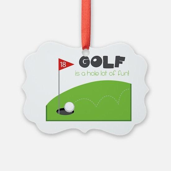 A HOLE Lot of Fun! Ornament