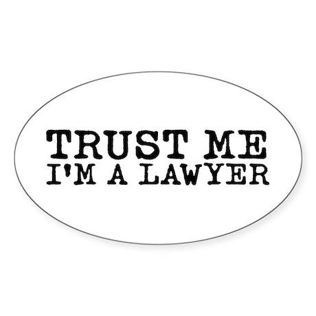 Trust Me I'm a Lawyer Oval Sticker