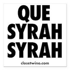 """Que Syrah Syrah Square Car Magnet 3"""" x 3"""""""