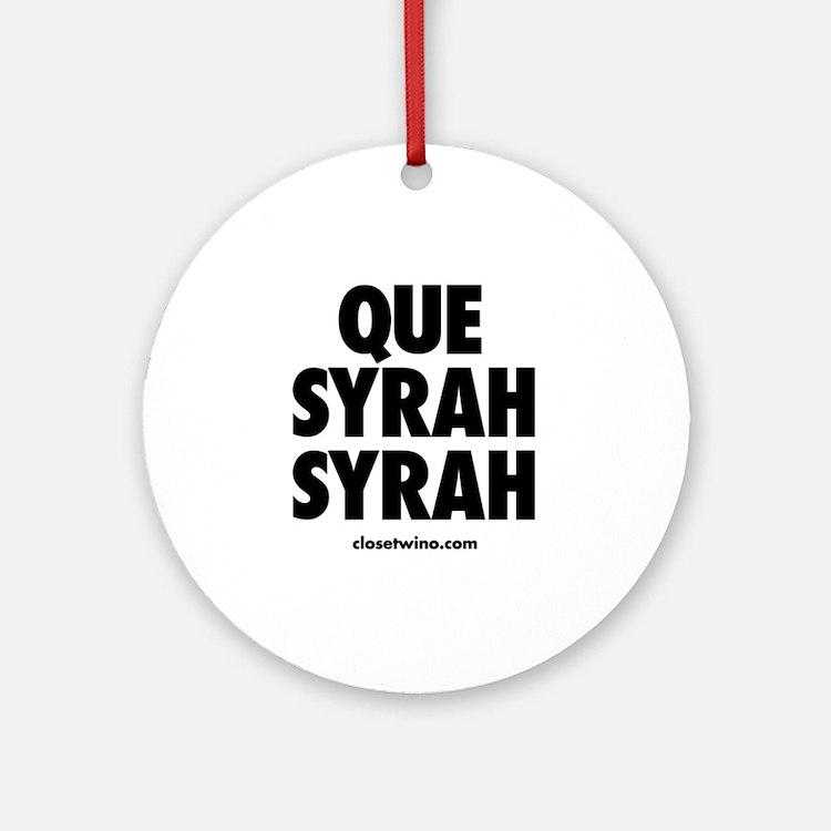 Que Syrah Syrah Round Ornament
