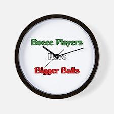 Bocce Players Have Bigger Balls Wall Clock