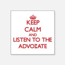 Keep Calm and Listen to the Advocate Sticker