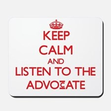 Keep Calm and Listen to the Advocate Mousepad