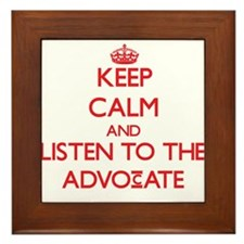 Keep Calm and Listen to the Advocate Framed Tile