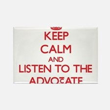 Keep Calm and Listen to the Advocate Magnets