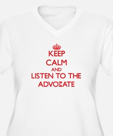 Keep Calm and Listen to the Advocate Plus Size T-S