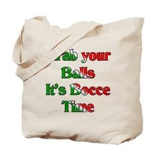 Grab your Balls. It's Bocce T Tote Bag