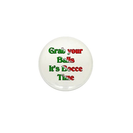 Grab your Balls. It's Bocce T Mini Button (10 pack
