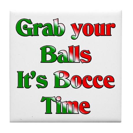 Grab your Balls. It's Bocce T Tile Coaster