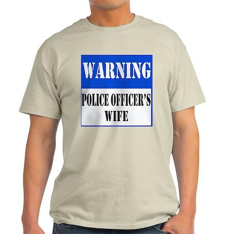 Police Warning-Wife Light T-Shirt