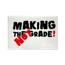 MAKING THE GRADE - NOT! Rectangle Magnet