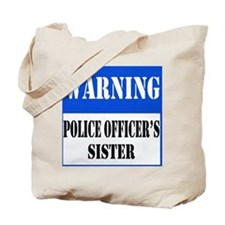 Police Warning-Sister Tote Bag
