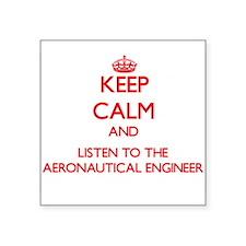 Keep Calm and Listen to the Aeronautical Engineer