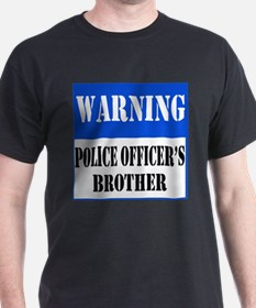 Police Warning-Brother T-Shirt