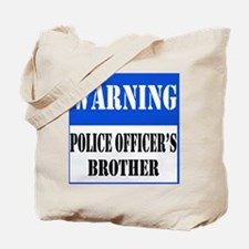 Police Warning-Brother Tote Bag