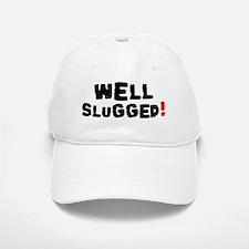WELL SLUGGED! Baseball Baseball Cap