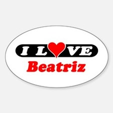 I Love Beatriz Oval Decal