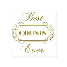 "Best Cousin Ever (Framed) Square Sticker 3"" x 3"""