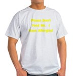 Please Don't Feed Me - Allerg Light T-Shirt