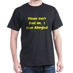 Please Don't Feed Me - Allerg Dark T-Shirt