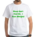 Please Don't Feed Me - Allerg White T-Shirt