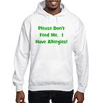 Please Don't Feed Me - Allerg Hooded Sweatshirt