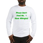 Please Don't Feed Me - Allerg Long Sleeve T-Shirt