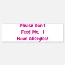 Please Don't Feed Me - Allerg Bumper Bumper Bumper Sticker