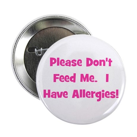 Please Don't Feed Me - Allerg Button