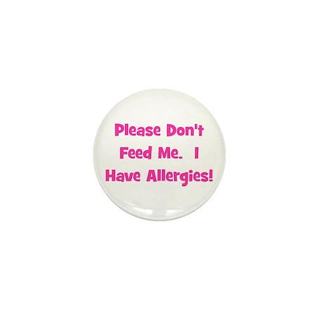 Please Don't Feed Me - Allerg Mini Button