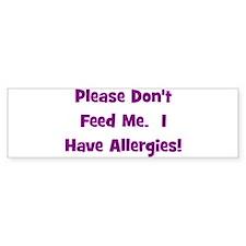 Please Don't Feed Me - Allerg Bumper Bumper Sticker
