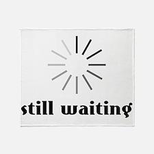 Still Waiting? Throw Blanket