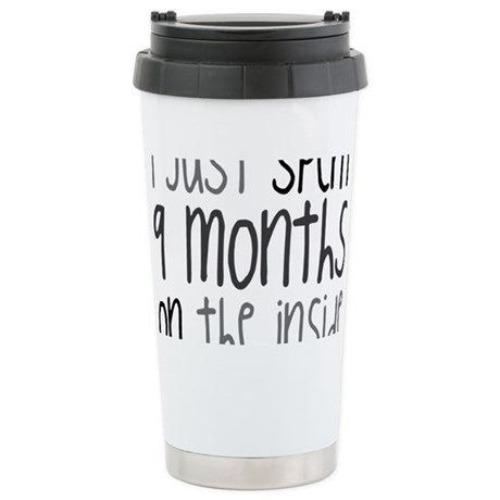 I just spent 9 mont... Stainless Steel Travel Mug