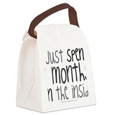 I just spent 9 mont... Canvas Lunch Bag